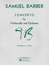 Samuel Barber: Concerto For Violoncello And Orchestra