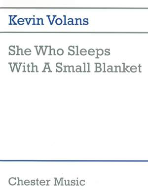 Kevin Volans: She Who Sleeps With A Small Blanket