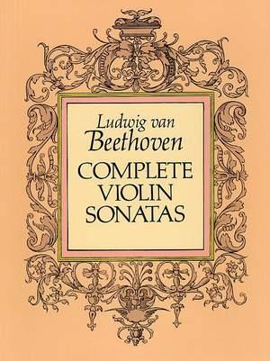 Ludwig van Beethoven: Complete Violin Sonatas