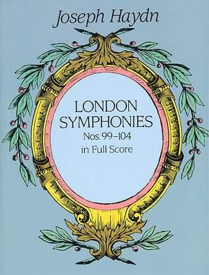 Franz Joseph Haydn: Complete London Symphonies Nos 99-104