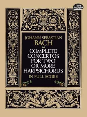 Johann Sebastian Bach: Complete Concertos for Two or More Harpsichords