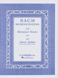 Johann Sebastian Bach: 371 Harmonized Chorales And 69 Chorale Melodies