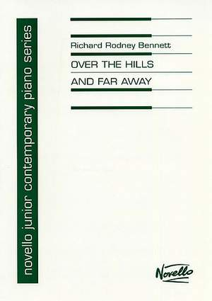 Richard Rodney Bennett: Over The Hills And FarAway