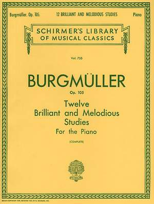 Friedrich Burgmüller: 12 Brilliant and Melodious Studies, Op. 105