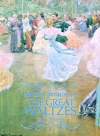 Johann Strauss Jr.: The Great Waltzes