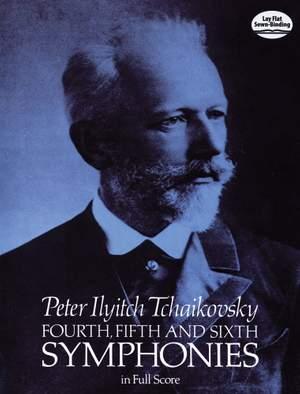Pyotr Ilyich Tchaikovsky: Fourth, Fifth and Sixth Symphonies