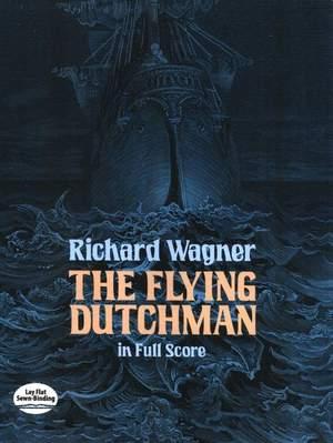 Richard Wagner: The Flying Dutchman In Full Score