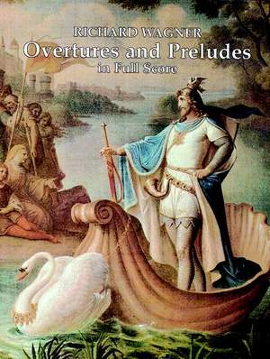 Richard Wagner: Overtures And Preludes