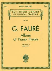 Gabriel Fauré: Album Of Piano Pieces