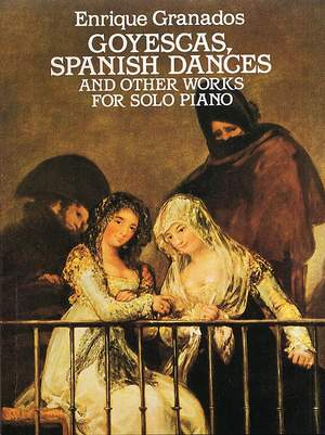 Enrique Granados: Goyescas, Spanish Dances and Other Works Product Image