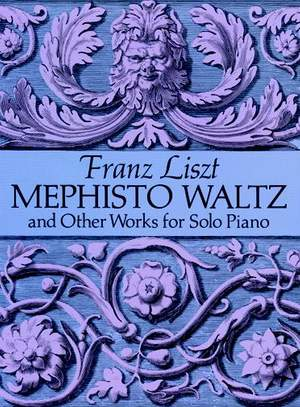 Franz Liszt: Mephisto Waltz And Other Works For Solo Piano