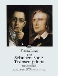 Franz Liszt: The Schubert Song Transcriptions for Solo Piano 1