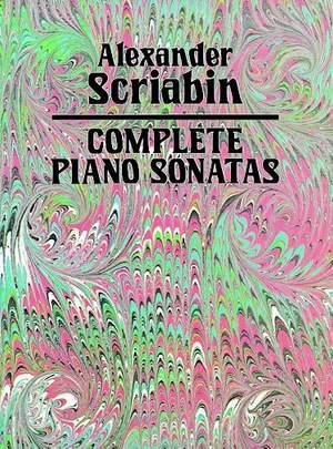 Alexander Scriabin: Complete Piano Sonatas