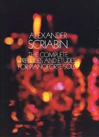 Alexander Scriabin: The Complete Preludes and Etudes