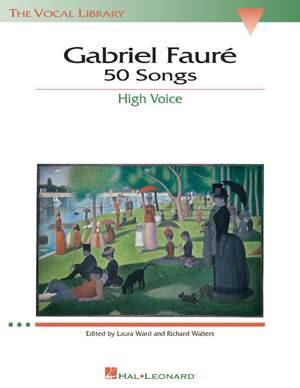 Gabriel Fauré: 50 Songs High Voice