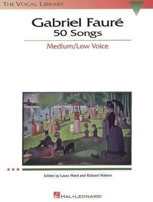 Gabriel Fauré: 50 Songs Medium/Low Voice
