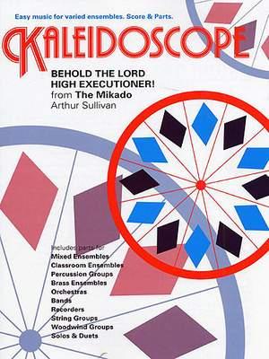 Arthur Seymour Sullivan: Kaleidoscope: Behold The Lord High Executioner!