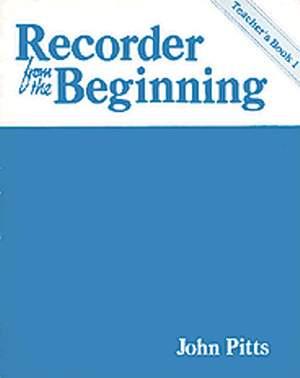 John Pitts: Recorder From The Beginning: Teacher's Book 1 Cl.