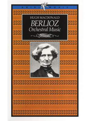 Hector Berlioz_Hugh MacDonald: Orchestral Music