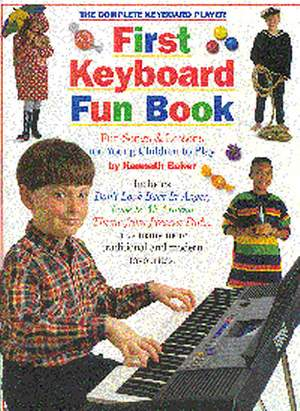 The Complete Keyboard Player First Keyboard Fun Bk