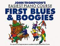 John Thompson's Piano Course: First Blues & Boogie
