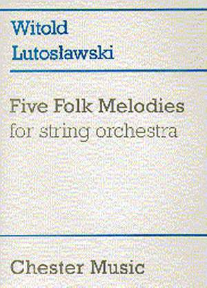 Witold Lutoslawski: Five Folk Melodies For String Orchestra