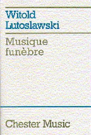 Witold Lutoslawski: Musique Funebre
