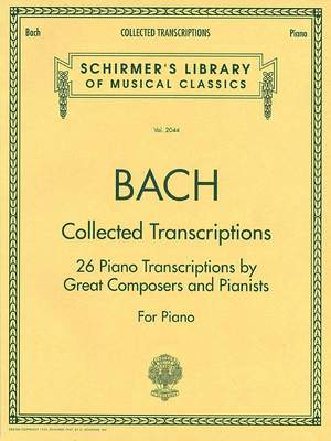 Johann Sebastian Bach: Collected Transcriptions