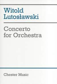 Witold Lutoslawski: Concerto For Orchestra