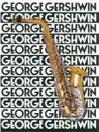 George Gershwin: The Music Of George Gershwin For Saxophone