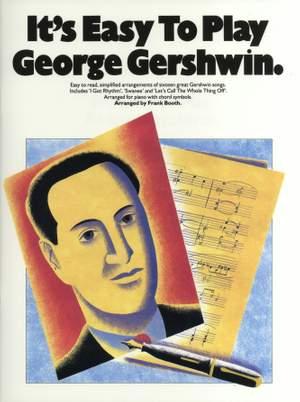 George Gershwin: It's Easy To Play George Gershwin