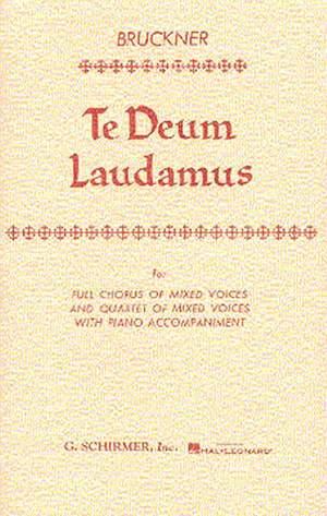 Anton Bruckner: Te Deum Laudamus