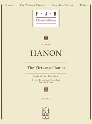 Charles-Louis Hanon: The Virtuoso Pianist - Complete Edition