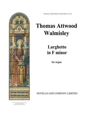 Thomas Attwood Walmisley: Larghetto In F Minor