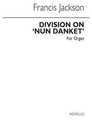 Francis Jackson: Division On 'Nun Danket' Organ