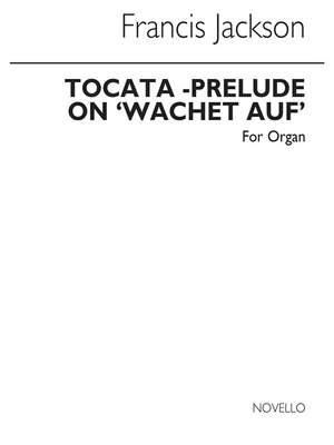 Francis Jackson: Toccata-prelude On 'Wachet Auf'