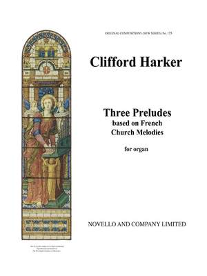 Clifford Harker: Three Preludes (Based On French Church Melodies)