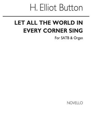 H. Elliot Button: Let All The World In Every Corner Sing (Hymn)