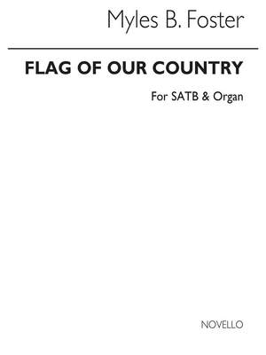 Myles B. Foster: Flag Of Our Country (Hymn)