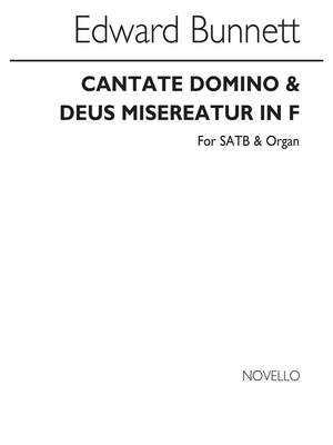 Edward Bunnett: Cantate Domino And Deus Misereatur In F