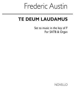 Frederic Austin: Te Deum Laudamus In F