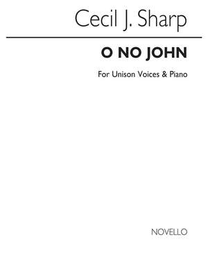 Cecil Sharp: O No John! Piano