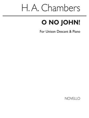 Cecil Sharp: O No John! (Descant By H Chambers)