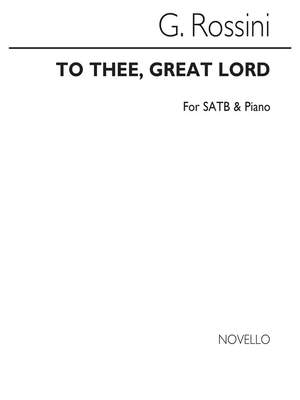 Gioachino Rossini: To Thee, Great Lord