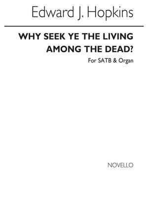 Edward J. Hopkins: Why Seek Ye The Living Among The Dead?