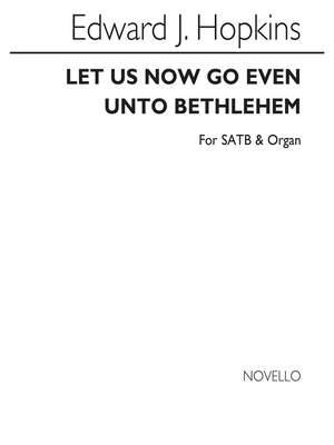 Edward J. Hopkins: Let Us Now Go Even Unto Bethlehem