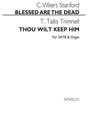 Charles Villiers Stanford_T.T. Trimnell: Blessed Are The Dead & Thou Wilt Keep Him
