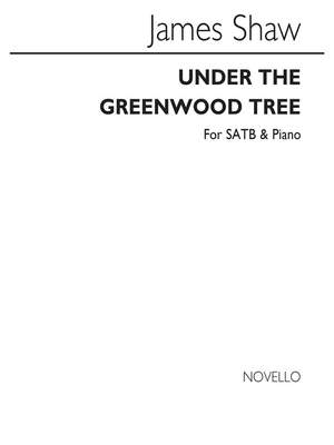 James Shaw: Under The Greenwood Tree