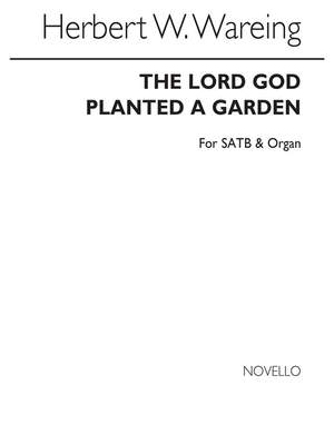 Herbert W. Wareing: The Lord God Planted A Garden