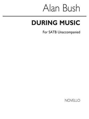 Alan Bush: During Music